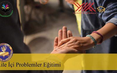 Aile İçi Problemler Eğitimi (Danışmanlık)