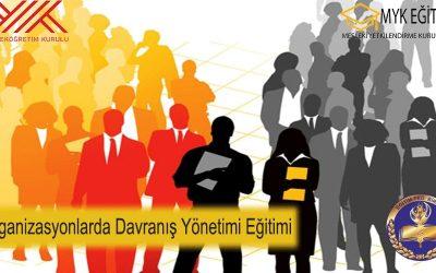 Organizasyonlarda Davranış Yönetimi Eğitimi